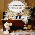 Resolutions For Reducing Stress At Work