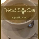 The Ultimate Virtual Coffee Date