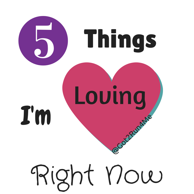 5 Things I'm Loving