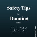 Five Safety Tips For Running In The Dark