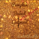 Baked Pumpkin Oatmeal Recipe With Apples