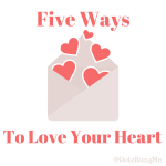 Five Ways To Love Your Heart