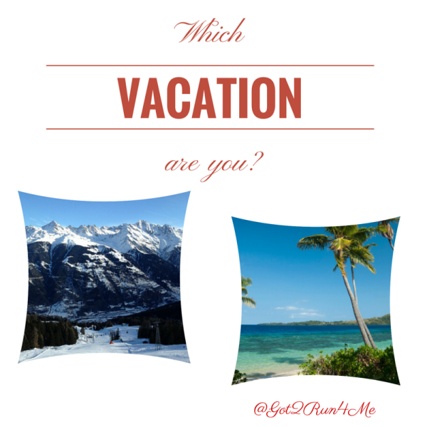 Which Vacation Are You