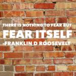 Fearing Fear Itself