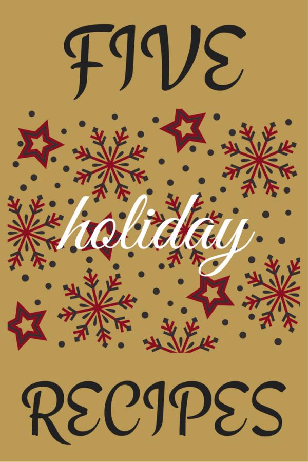five holiday recipes