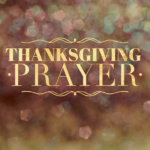 A Thanksgiving Prayer For Advent