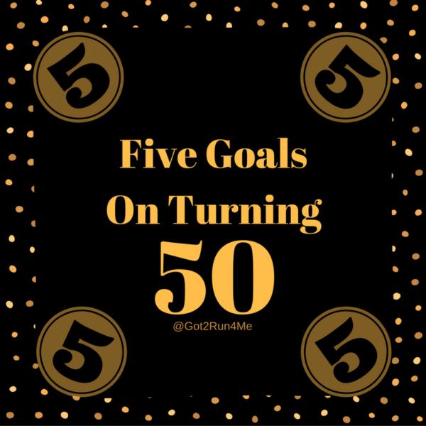 goals on turning 50