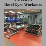 A Week Of Hotel Gym Workouts