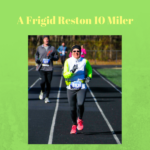 A Frigid Reston 10 Miler (Race Recap)