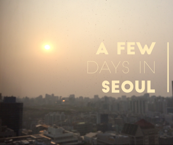 A Few Days In Seoul