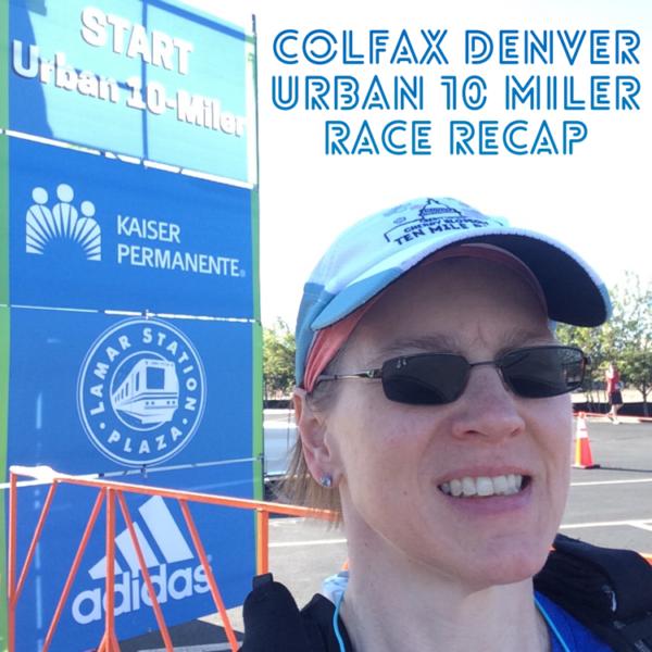 Colfax Denver Urban 10 Miler Race Recap